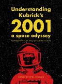 Understanding Kubrick's 2001 - a Space Odyssey