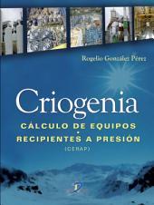 Criogenia: Cálculo de equipos. Recipientes a presión