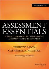 Assessment Essentials: Planning, Implementing, and Improving Assessment in Higher Education, Edition 2