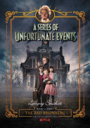 A Series of Unfortunate Events #1: the Bad Beginning [Netflix Tie-In Edition]