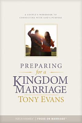 Preparing for a Kingdom Marriage