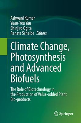 Climate Change, Photosynthesis and Advanced Biofuels