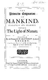 The Primitive Origination of Mankind: Considered and Examined According to the Light of Nature