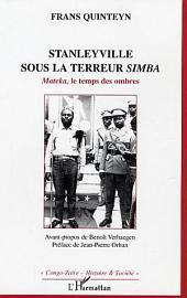 Mateka, le temps des ombres: 1964 : Stanleyville sous la terreur Simba