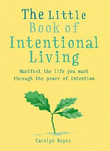 The Little Book of Intentional Living Book