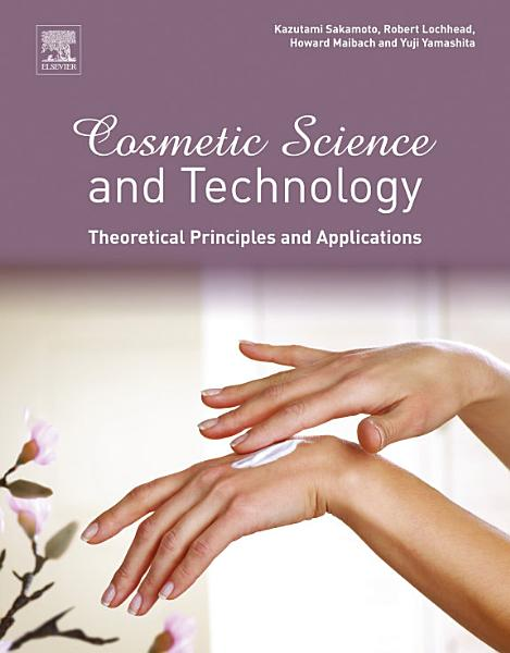 Cosmetic Science and Technology  Theoretical Principles and Applications PDF