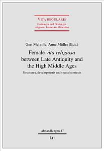 Female  vita Religiosa  Between Late Antiquity and the High Middle Ages PDF