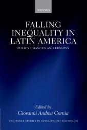 Falling Inequality in Latin America: Policy Changes and Lessons