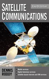 Satellite Communications, Fourth Edition: Edition 4