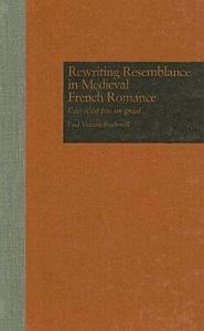 Rewriting Resemblance in Medieval French Romance Book