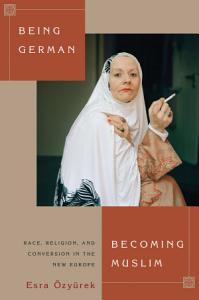 Being German  Becoming Muslim PDF