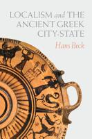 Localism and the Ancient Greek City State PDF
