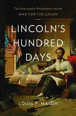 Lincoln s Hundred Days