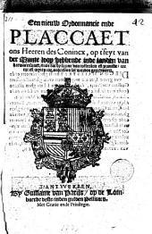 Een nieuw Ordonnancie ende Placcaet [...] des Conincx, op t' feyt van der Munte loop hebbende inde landen van herwaertsouer [...].