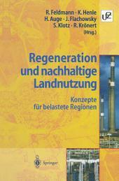 Regeneration und nachhaltige Landnutzung: Konzepte für belastete Regionen