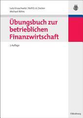 Übungsbuch zur betrieblichen Finanzwirtschaft: Ausgabe 7