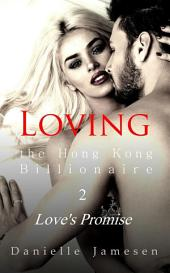 Loving the Hong Kong Billionaire 2: Love's Promise
