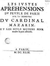 Les Jvstes apréhensions dv pevple de Paris svr la demevre dv cardinal Mazarin et les sevls moyens povr rendre la paix assevrée