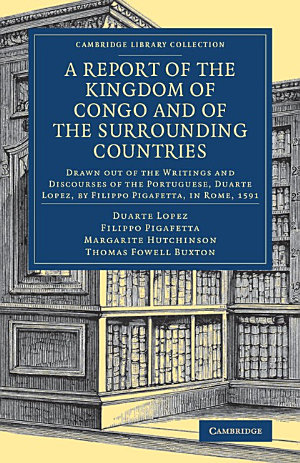 A Report of the Kingdom of Congo and of the Surrounding Countries