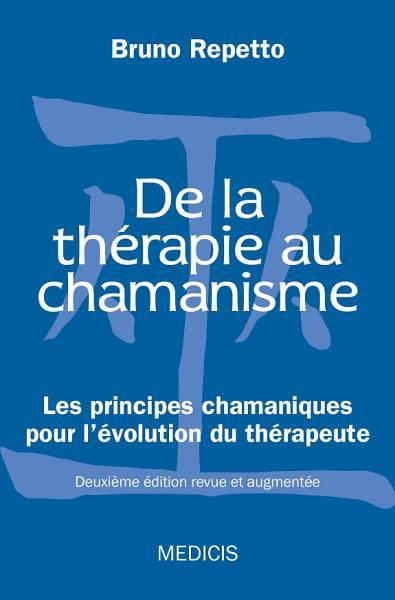 De La Therapie Au Chamanisme