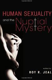 Human Sexuality and the Nuptial Mystery