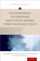 The Experience of Emerging Adulthood Among Street Involved Youth PDF
