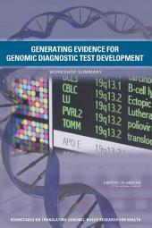 Generating Evidence for Genomic Diagnostic Test Development: Workshop Summary