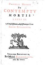 D. Heinsii de Contemptu Mortis libri IV.