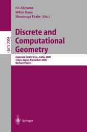 Discrete and Computational Geometry: Japanese Conference, JCDCG 2000, Tokyo, Japan, November, 22-25, 2000. Revised Papers