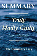 Summary Truly Madly Guilty PDF