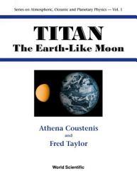 Titan: The Earth-like Moon