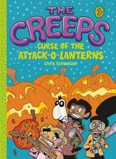 The Creeps: Book 3: Curse of the Attack-o-Lanterns