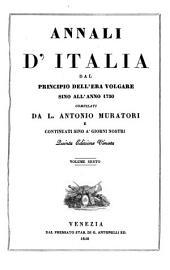 Annali d'Italia dal principio dell'era volgare sino all'anno 1750 compilati ... e continuati sino a'giorni nostri. 5. ed: Volume 6