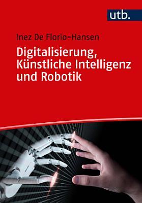 Digitalisierung Kunstliche Intelligenz Und Robotik