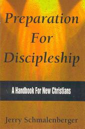 Preparation for Discipleship: A Handbook for New Christians