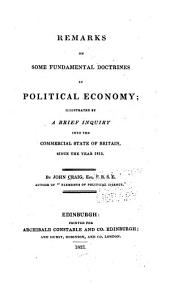 Remarks on some fundamental doctrines in political economy: illustrated by a brief inquiry into the commercial state of Britain since the year 1815