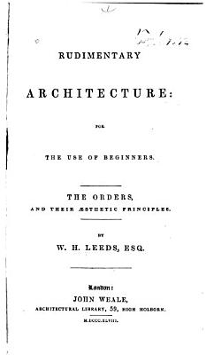 Rudimentary Architecture for the Use of Beginners and Students PDF