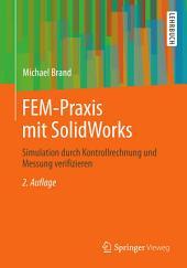 FEM-Praxis mit SolidWorks: Simulation durch Kontrollrechnung und Messung verifizieren, Ausgabe 2
