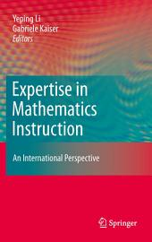 Expertise in Mathematics Instruction: An International Perspective
