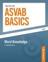 Master the ASVAB Basics--Word Knowledge: Chapter 8 of 12, Edition 8