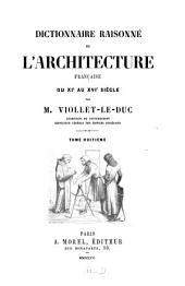 Dictionnaire raisonné de l'architecture française du XIe au XVIe siècle: Volume8