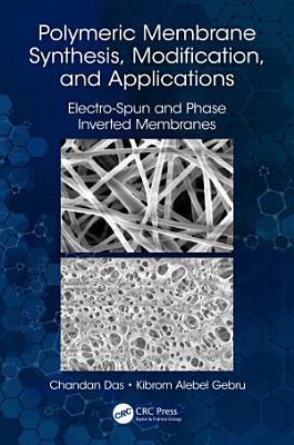 Polymeric Membrane Synthesis, Modification, and Applications