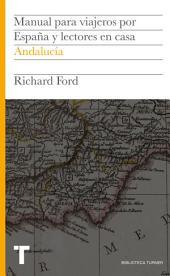 Manual para viajeros por España y lectores en casa Vol.II: Andalucía