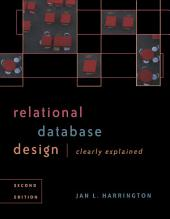 Relational Database Design Clearly Explained: Edition 2