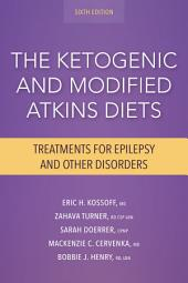 The Ketogenic and Modified Atkins Diets, 6th Edition: Treatments for Epilepsy and Other Disorders, Edition 6