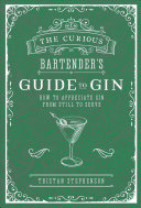 The Curious Bartender s Guide to Gin Book