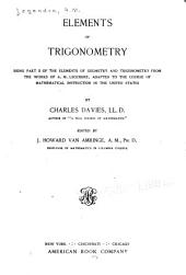 Elements of Trigonometry: Being Part II of the Elements of Geometry and Trigonometry from the Works of A.M. Legendre : Adapted to the Course of Mathematical Instruction in the United States