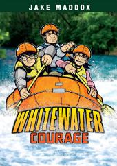 Jake Maddox: Whitewater Courage