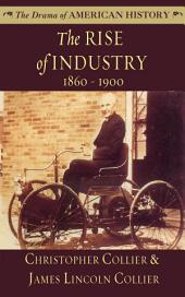 The Rise of Industry: 1860-1900