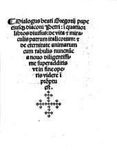 Dialogus ... de vita & miraculis patrum italicorum [et] de eternitate animarum